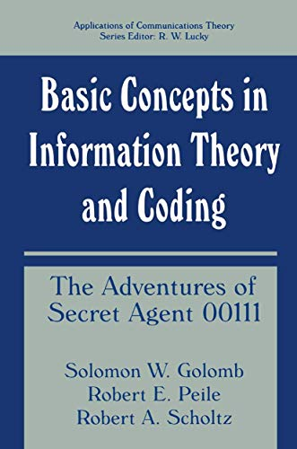 9780306445446: Basic Concepts in Information Theory and Coding: The Adventures of Secret Agent 00111 (Applications of Communications Theory)