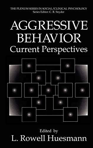 9780306445538: Aggressive Behavior: Current Perspectives (The Springer Series in Social Clinical Psychology)