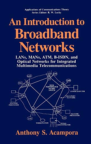 9780306445583: An Introduction to Broadband Networks: LANs, MANs, ATM, B-ISDN, and Optical Networks for Integrated Multimedia Telecommunications (Applications of Communications Theory)