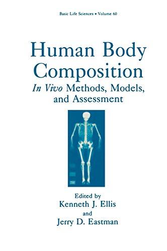 Human Body Composition: In Vivo Methods, Models,: Ellis, Kenneth J.,