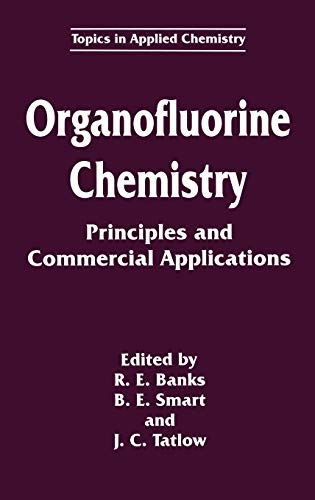 Organofluorine Chemistry: Principles and Commercial Applications (Hardback)