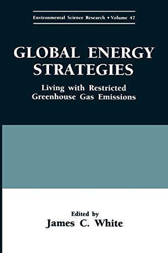 9780306447082: Global Energy Strategies: Living with Restricted Greenhouse Gas Emissions (Environmental Science Research)