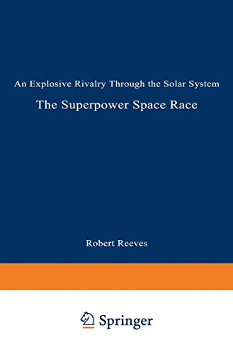 9780306447686: The Superpower Space Race: An Explosive Rivalry through the Solar System