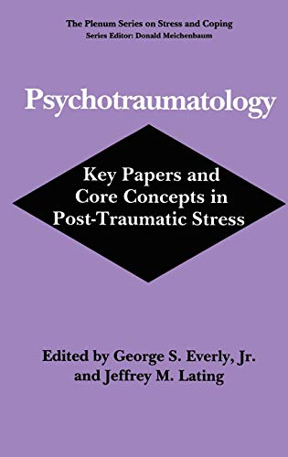 Psychotraumatology: Key Papers and Core Concepts in Post-Traumatic Stress