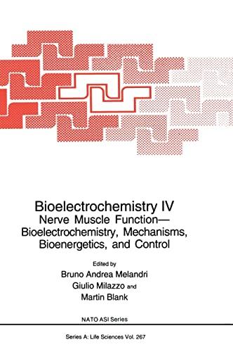 Bioelectrochemistry IV: Nerve Muscle Function-Bioelectrochemistry, Mechanisms, Bioenergetics and Control: Nerve Muscle Function - Bioelectrochemistry, . 1, 1991 No. 4 (Nato Science Series: A:) - Melandri, B (Ed)