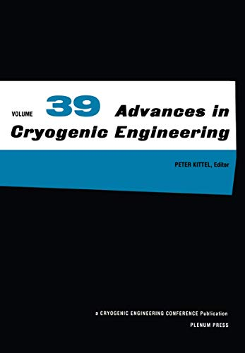 9780306448546: Advances in Cryogenic Engineering, Vol. 39, Part A and B (2 Volumes)