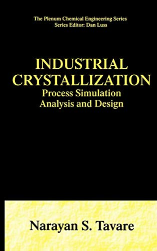 9780306448614: Industrial Crystallization: Process Simulation Analysis and Design (The Plenum Chemical Engineering Series)