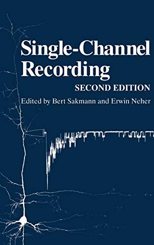 Single-Channel Recording. Second Edition.: Sakmann, Bert ; Neher, Erwin [Eds]
