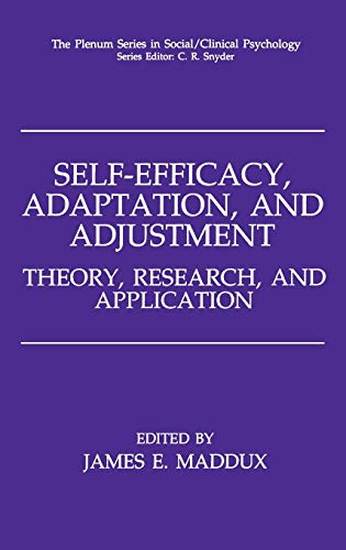 Self-Efficacy, Adaptation, and Adjustment : Theory, Research,: Maddux, James E.