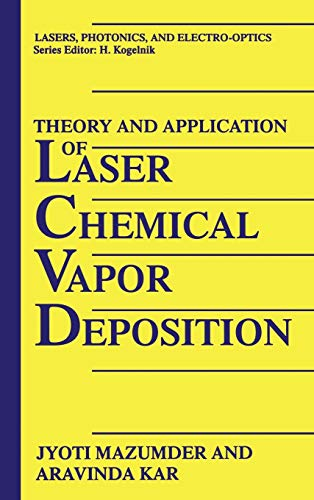 Theory and Application of Laser Chemical Vapor Deposition: J. Mazumder