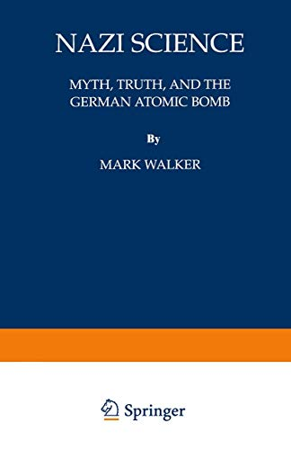 9780306449413: Nazi Science: Myth, Truth, and the German Atomic Bomb