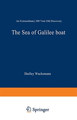 9780306449505: The Sea of Galilee Boat: An Extraordinary 2000 Year Old Discovery