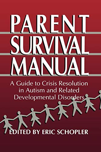 9780306449772: Parent Survival Manual: A Guide to Crisis Resolution in Autism and Related Developmental Disorders (Plenum Studies in Work and Industry)
