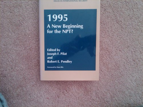 9780306450013: 1995: A New Beginning for the NPT? (Issues in International Security)