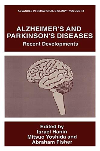 Alzheimer's and Parkinson's Diseases: Recent Developments: Hanin, Israel;Yoshida, Mitsuo