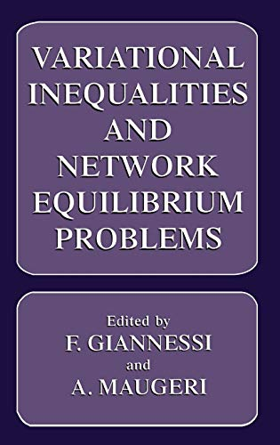 9780306450075: Variational Inequalities and Network Equilibrium Problems