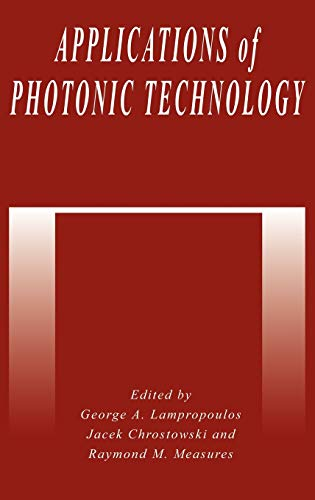 Applications of Photonic Technology: J. Chrostowski, G.A.