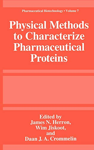 Physical Methods to Characterize Pharmaceutical Proteins (Pharmaceutical: Editor-James N. Herron;