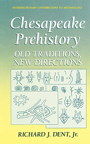 9780306450280: Chesapeake Prehistory: Old Traditions, New Directions (Interdisciplinary Contributions to Archaeology)