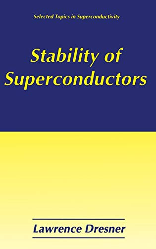 Stability of Superconductors (Selected Topics in Superconductivity): Lawrence Dresner
