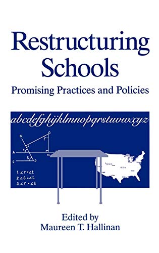 Restructuring Schools: Promising Practices and Policies (Crime and Society)