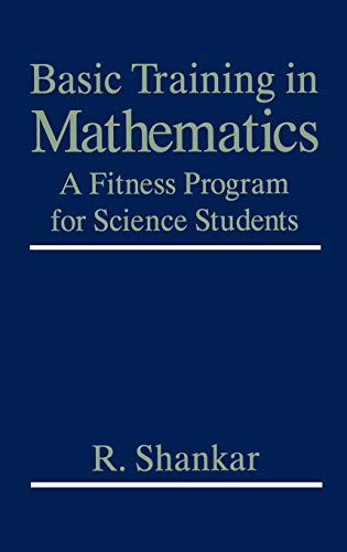 9780306450358: Basic Training in Mathematics: A Fitness Program for Science Students