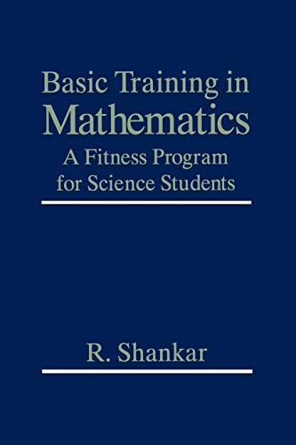 9780306450365: Basic Training in Mathematics: A Fitness Program for Science Students