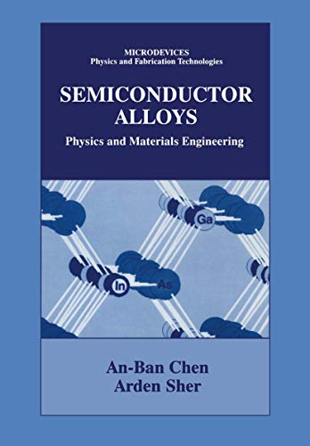 Semiconductor Alloys : Physics And Materials Engineering (Hb)