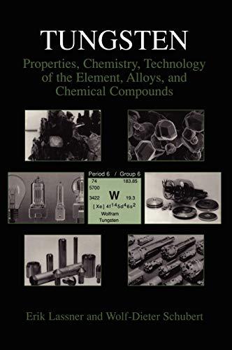 Tungsten: Properties, Chemistry, Technology of the Element,: Erik Lassner; Wolf-Dieter