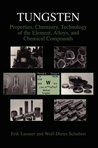 9780306450532: Tungsten: Properties, Chemistry, Technology of the Element, Alloys, and Chemical Compounds