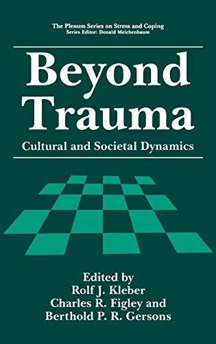9780306450587: Beyond Trauma: Cultural and Societal Dynamics (Springer Series on Stress and Coping)