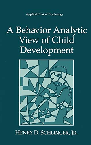 A Behavior Analytic View of Child Development: Henry D. Schlinger Jr.
