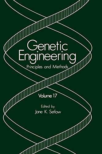 Genetic Engineering Principles and Methods Volume 17