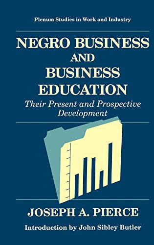 Negro Business and Business Education: Their Present and Prospective Development: Joseph A. Pierce
