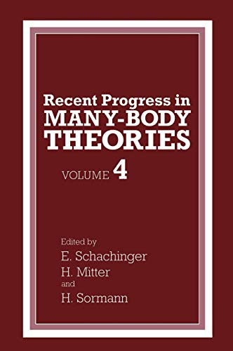 Recent Progress in Many-Body Theories (Volumes 1 2 & 4): Schachinger, E, Mitter, H, Sormann, H ...