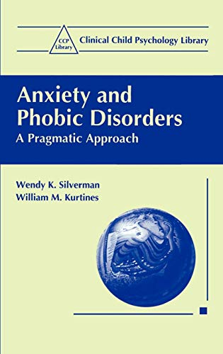 9780306452260: Anxiety and Phobic Disorders: A Pragmatic Approach (Clinical Child Psychology Library)