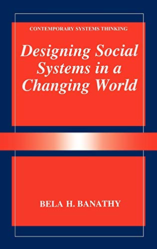 9780306452512: Designing Social Systems in a Changing World (Contemporary Systems Thinking)