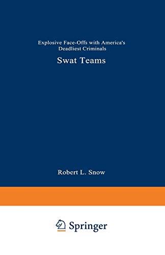 9780306452666: SWAT Teams: Explosive Face-Offs with America's Deadliest Criminals