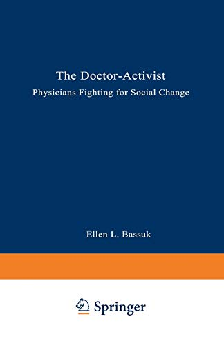 9780306452673: The Doctor-Activist: Physicians Fighting for Social Change
