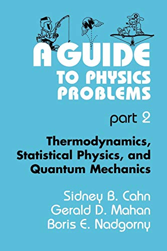 9780306452918: A Guide to Physics Problems: Thermodynamics, Statistical Physics, and Quantum Mechanics