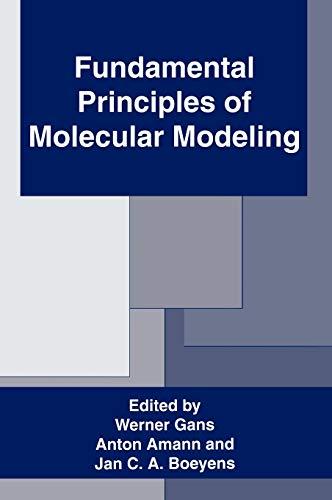 Fundamental Principles of Molecular Modeling