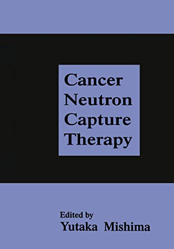9780306453076: Cancer Neutron Capture Therapy
