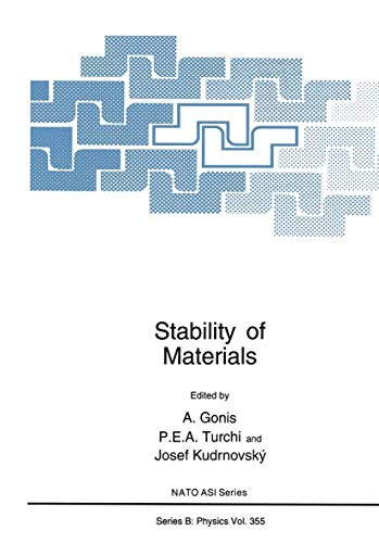 Stability of Materials (NATO Science Series B: Physics): A. Gonis, P. E. Turchi, J. Kudrnovsky