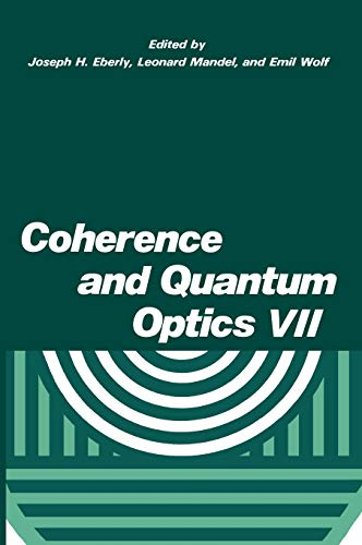 9780306453144: Coherence and Quantum Optics VII: Proceedings of the Seventh Rochester Conference on Coherence and Quantum Optics, held at the University of Rochester, June 7–10, 1995 (No. 7)