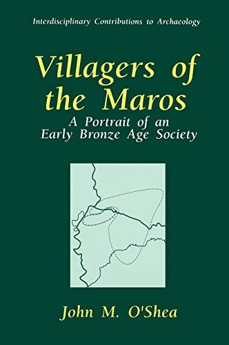 Villagers of the Maros: A Portrait of an Early Bronze Age Society (Hardback): John M. O Shea