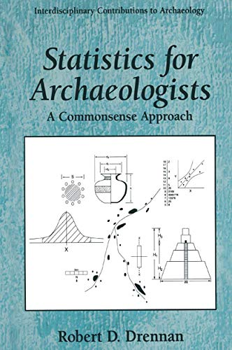 9780306453274: Statistics for Archaeologists: A Common Sense Approach (Interdisciplinary Contributions to Archaeology)