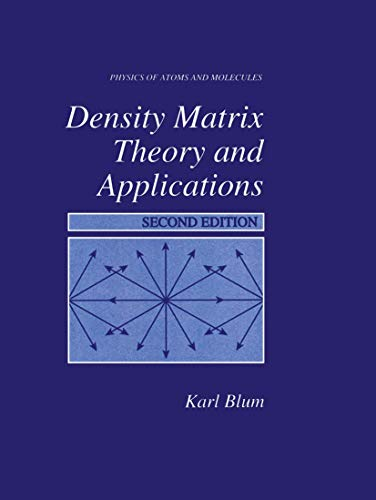9780306453410: Density Matrix Theory and Applications (Physics of Atoms and Molecules)