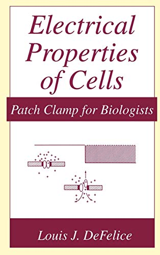 9780306453458: Electrical Properties of Cells: Patch Clamp for Biologists (The Language of Science)