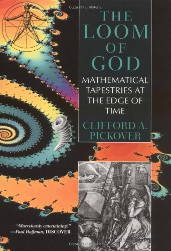 The Loom of God: Mathematical Tapestries at the Edge of Time (9780306454110) by Clifford A. Pickover