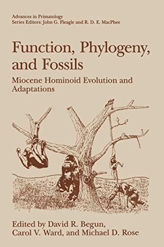 9780306454578: Function, Phylogeny, and Fossils: Miocene Hominoid Evolution and Adaptations
